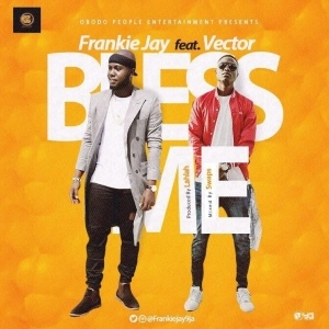 Frankie Jay - Bless Me Ft. Vector Mp3